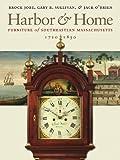 Harbor & Home: Furniture of Southeastern Massachusetts, 1710-1850