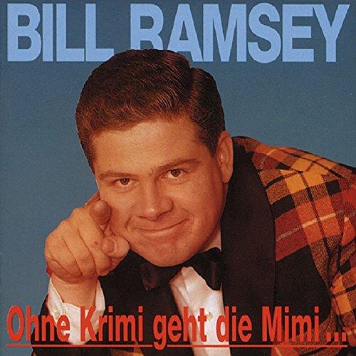 Bill Ramsey - Ohne Krimi Geht Die Mimi Nie Ins Bett - Zortam Music