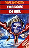 For Love of Evil (Incarnations of immortality)