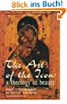 The Art of the Icon: A Theology of Be...