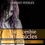 The Zombie Chronicles, Book 3: Apocalypse Infection Unleashed Series (       UNABRIDGED) by Chrissy Peebles Narrated by Mikael Naramore