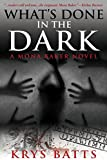 What's Done in the Dark: A Mona Baker Novel (Mona Baker Novels Book 1)