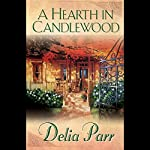 A Hearth in Candlewood | Delia Parr
