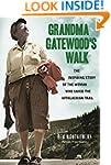 Grandma Gatewood's Walk: The Inspirin...