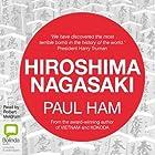Hiroshima Nagasaki Hörbuch von Paul Ham Gesprochen von: Robert Meldrum