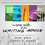 The One With All the Writing Advice | Sean Platt,Johnny B. Truant