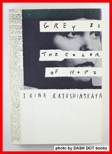 Grey Is Color of Hope Irina Ratushinskai?a?