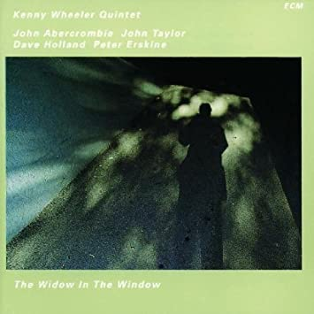 Kenny Wheeler - 癮 - 时光忽快忽慢,我们边笑边哭!
