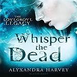 Whisper the Dead | Alyxandra Harvey