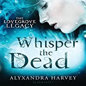 Whisper the Dead | Alyxandra Harvey