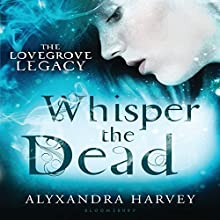 Whisper the Dead (       UNABRIDGED) by Alyxandra Harvey Narrated by Jessica Almasy