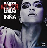 Party Never Ends [Deluxe] Inna