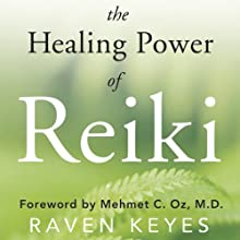 The Healing Power of Reiki: A Modern Master's Approach to Emotional, Spiritual & Physical Wellness (       UNABRIDGED) by Raven Keyes Narrated by Raven Keyes, John Keane