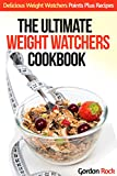 The Ultimate Weight Watchers Cookbook: Delicious Weight Watchers Points Plus Recipes (Weight Watchers Point Guide)
