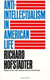 Anti-Intellectualism in American Life (0394703170) by Richard Hofstadter