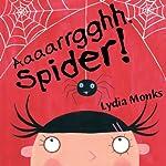 Aaaarrgghh, Spider! | Lydia Monks