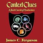 Context Clues: A Basil Coventry Misadventure Hörbuch von James C Ferguson Gesprochen von: Justin Bevan