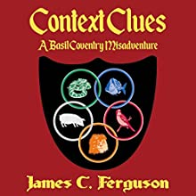 Context Clues: A Basil Coventry Misadventure Audiobook by James C Ferguson Narrated by Justin Bevan