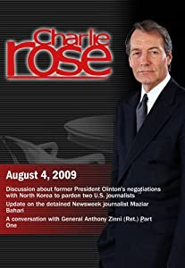 Charlie Rose -  President Clinton's negotiations with North Korea / detained Newsweek journalist / Anthony Zinni (August 4, 2009)