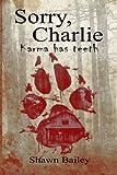 img - for Sorry, Charlie: Karma has teeth book / textbook / text book
