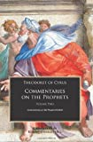 Theodoret of Cyrus: Commentary on the Prophets: Commentary on the Prophet Ezekiel (Commentaries on the Prophets) (vol. 2)