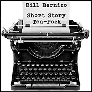 Short Story Ten-Pack | [Bill Bernico]