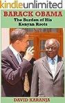 Barack Obama: The Burden of His Kenya...