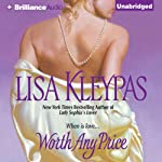 Worth Any Price (       UNABRIDGED) by Lisa Kleypas Narrated by Susan Duerden