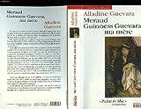 echange, troc Alladine Guevara - Meraud Guinness Guevara, ma mère