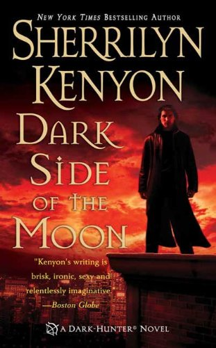 Dark Side of the Moon (Dark-Hunter, Book 10) (Dark-Hunter Novels) by Sherrilyn Kenyon