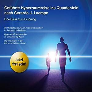 Geführte Hyperraumreise ins Quantenfeld Hörbuch