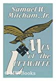 Men of the Luftwaffe (0891413081) by Mitcham, Samuel W.