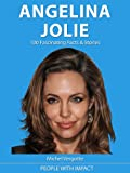 ANGELINA JOLIE - 100 Fascinating Facts & Stories | The Mini Biography (People With Impact)