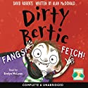 Dirty Bertie: Fangs! & Fetch! Audiobook by David Roberts, Alan MacDonald Narrated by Evelyn Mclean