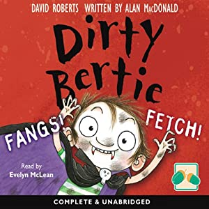 Dirty Bertie: Fangs! & Fetch! | [David Roberts, Alan MacDonald]