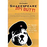 Shakespeare My Butt!: Marsupial Elvis to No Place ... Ramblings, Meanderings, Digressions... and a Dogby John Donoghue