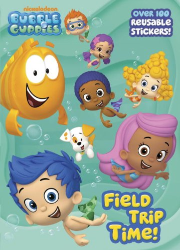Field Trip Time! (Bubble Guppies) (Deluxe Reusable Sticker Book) PDF