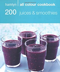 Hamlyn All Colour Cookbook 200 Juices & Smoothies: 200 Juices and Smoothies
