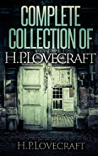 Complete Collection Of H.P.Lovecraft - 150 eBooks With 100+ Audio Book Links(Complete Collection Of Lovecraft's Fiction,Juvenilia,Poems,Essays And Collaborations) (English Edition)
