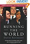 Running the World: The Inside Story O...
