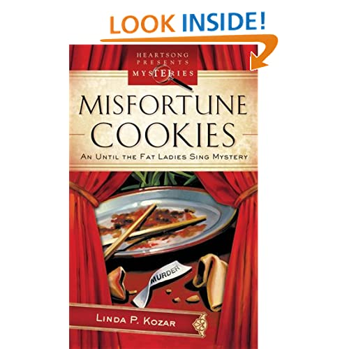 Misfortune Cookies (Until the Fat Ladies Sing Mystery Series #1) (Heartsong Presents Mysteries #26)
