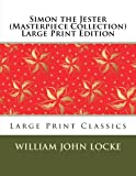 Simon the Jester (Masterpiece Collection) Large Print Edition: Large Print Classics