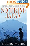 Securing Japan: Tokyo's Grand Strategy and the Future of East Asia: With a New Preface (Cornell Studies in Security Affairs)