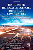 Distributed Renewable Energies for Off-Grid Communities: Strategies and Technologies toward Achieving Sustainability in Energy Generation and Supply