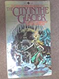 The City in the Glacier (The War of Powers: Book Two) (0872167542) by Robert E. Vardeman