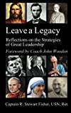 img - for Leave a Legacy: Reflections on the Strategies of Great Leadership by R. Stewart Fisher (2014-05-06) book / textbook / text book