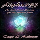 Alpha360: An Evolutional Journey for the Modern Man Hörbuch von Cage Madison Gesprochen von: Cage J Madison