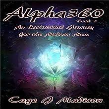Alpha360: An Evolutional Journey for the Modern Man | Livre audio Auteur(s) : Cage Madison Narrateur(s) : Cage J Madison