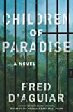Children of Paradise A Novel by Fred D'Aguiar