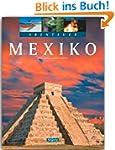 Abenteuer MEXIKO - Ein Bildband mit �...